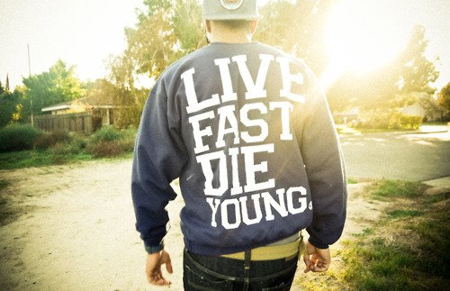 live_fast_die_young-702