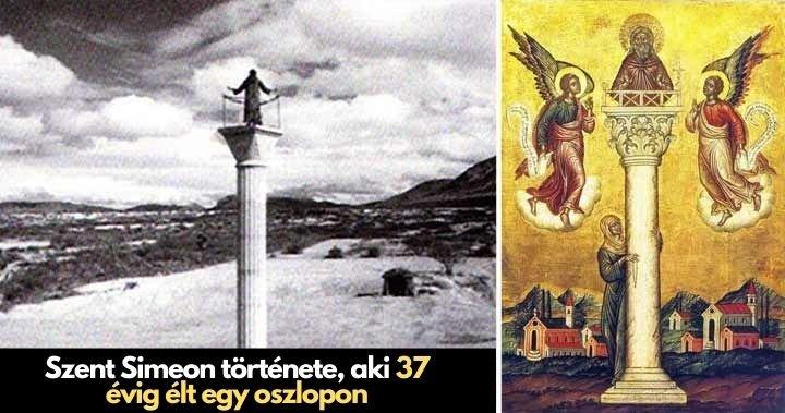 Szent Simeon története, aki 37 évig élt egy oszlopon